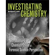 Investigating Chemistry Introductory Chemistry From A Forensic Science Perspective by Johll, Matthew, 9781429255226