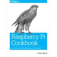 Raspberry Pi Cookbook by Monk, Simon, 9781449365226