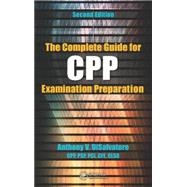 The Complete Guide for CPP Examination Preparation, 2nd Edition by DiSalvatore; Anthony V., 9781498705226