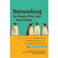 Networking for People Who Hate Networking : A Field Guide for Introverts, the Overwhelmed, and the Underconnected by Zack, Devora, 9781605095226