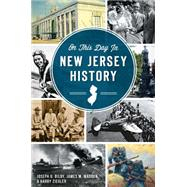On This Day in New Jersey History by Bilby, Joseph G.; Madden, James M.; Ziegler, Harry, 9781626195226