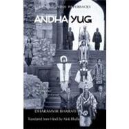 Andha Yug by Bharati, Dharamvir; Bhalla, Alok, 9780198065227