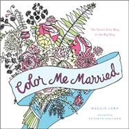 Color Me Married by Lord, Maggie; Holeman, Kathryn, 9780316315227