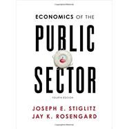 Economics of the Public Sector by Stiglitz, Joseph E.; Rosengard, Jay K., 9780393925227