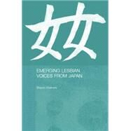Emerging Lesbian Voices from Japan by Chalmers,Sharon, 9780415865227