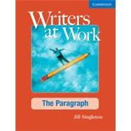 Writers at Work: The Paragraph Student's Book by Jill Singleton, 9780521545228
