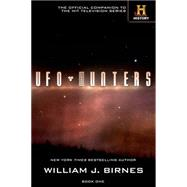 UFO Hunters Book One by Birnes, William J., 9780765325228