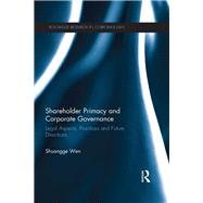 Shareholder Primacy and Corporate Governance: Legal Aspects, Practices and Future Directions by Wen; Shuangge, 9781138935228
