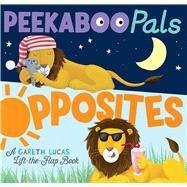 Peekaboo Pals Opposites by Lucas, Gareth; Davies, Becky, 9781626865228