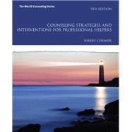 Counseling Strategies and Interventions for Professional Helpers by Cormier, Sherry, 9780133905229
