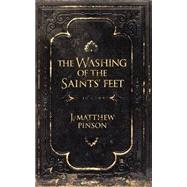 The Washing of the Saints Feet by J. Matthew Pinson, 9780892655229