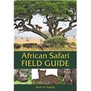 African Safari Field Guide by Nolting, Mark W.; Butchart, Duncan, 9780939895229