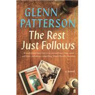 The Rest Just Follows A Novel by Patterson, Glenn, 9780571305230