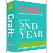 Craft : The 2nd Year - Transforming Traditional Crafts by Barseghian, Tina, 9780596155230