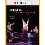 Loose Leaf for Theatre: The Lively Art with Connect Access Card by Wilson, Edwin; Goldfarb, Alvin, 9781259695230