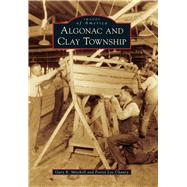 Algonac and Clay Township by Mitchell, Gary R.; Chaney, Forest Lee, 9781467115230