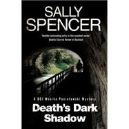 Death's Dark Shadow by Spencer, Sally, 9781847515230