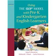 Using THE SIOP® MODEL with Pre-K and Kindergarten English Learners by Echevarria, Jana; Short, Deborah J.; Peterson, Carla, 9780137085231