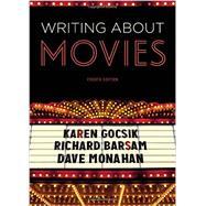Writing About Movies by Gocsik, Karen M.; Barsam, Richard; Monahan, Dave, 9780393265231