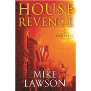 House Revenge A Joe DeMarco Thriller by Lawson, Mike, 9780802125231