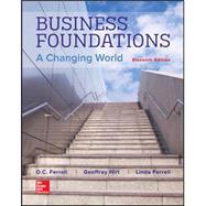 Business Foundations: A Changing World by Ferrell, O. C.; Hirt, Geoffrey; Ferrell, Linda, 9781259685231