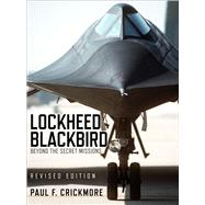 Lockheed Blackbird Beyond the Secret Missions (Revised Edition) by Crickmore, Paul, 9781472815231