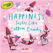 Happiness Tastes Like Cotton Candy by Gallo, Tina; Rossiter, Clair, 9781534425231