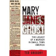 Mary Jane's Ghost by Gregory, Ted, 9781609385231