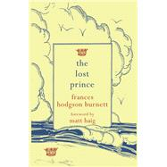 The Lost Prince by Burnett, Frances Hodgson; Haig, Matt, 9781843915232
