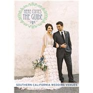 Here Comes The Guide, Southern California Southern California Wedding Venues by Brenner, Jan; Harrington, Jolene Rae; Dalton, Jon; Tse, Michael, 9781885355232