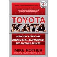 Toyota Kata: Managing People for Improvement, Adaptiveness and Superior Results by Rother, Mike, 9780071635233