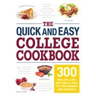 The Quick and Easy College Cookbook by Adams Media, 9781440595233