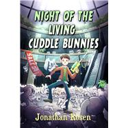 Night of the Living Cuddle Bunnies by Rosen, Jonathan, 9781510715233