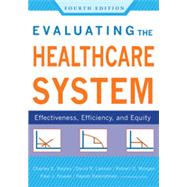 Evaluating the Healthcare System: Effectiveness, Efficiency, and Equity by Begley, Charles E., 9781567935233