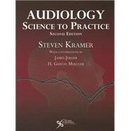 Audiology: Science to Practice by Kramer, Steven, Ph.D., 9781597565233