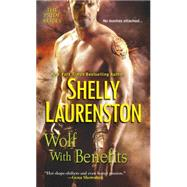 Wolf with Benefits by Laurenston, Shelly, 9780758265234