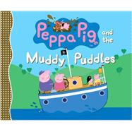 Peppa Pig and the Muddy Puddles by CANDLEWICK PRESSLADYBIRD, 9780763665234