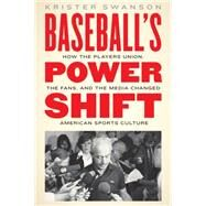 Baseball's Power Shift by Swanson, Krister, 9780803255234