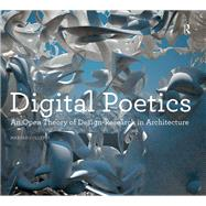 Digital Poetics: An Open Theory of Design-Research in Architecture by Colletti,Marjan, 9781409445234