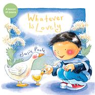 Whatever Is Lovely by Poole, Susie, 9781462745234