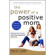 The Power of a Positive Mom by Ladd, Karol, 9781501105234