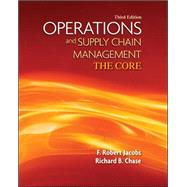 Operations and Supply Chain Management: The Core by Jacobs, F. Robert; Chase, Richard, 9780073525235