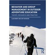 Behavior and Group Management in Outdoor Adventure Education: Theory, research and practice by Ewert; Alan, 9781138935235