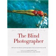 The Blind Photographer by Rothenstein, Julian; Gooding, Mel; McWilliam, Candia, 9781616895235