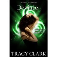 Deviate by Clark, Tracy, 9781622665235