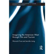 Imagining the American West through Film and Tourism by Frost; Warwick, 9781138785236
