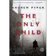 The Only Child by Pyper, Andrew, 9781476755236