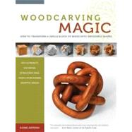 Woodcarving Magic : How to Transform a Single Block of Wood into Impossible Shapes (with 29 Projects for Carving Spheres, Interlocking Rings, Cages and Other Amazing Geometric Designs) by Jesperson, Bjarne, 9781565235236