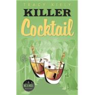 Killer Cocktail by Kiely, Tracy, 9780738745237