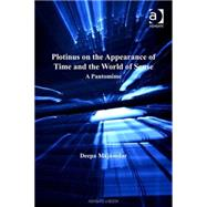 Plotinus on the Appearance of Time and the World of Sense: A Pantomime by Majumdar,Deepa, 9780754655237